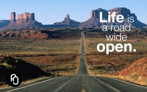 Life is a road wide open