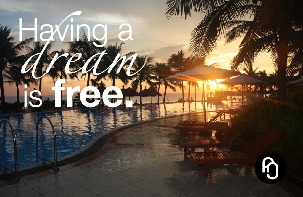 having a dream is free2