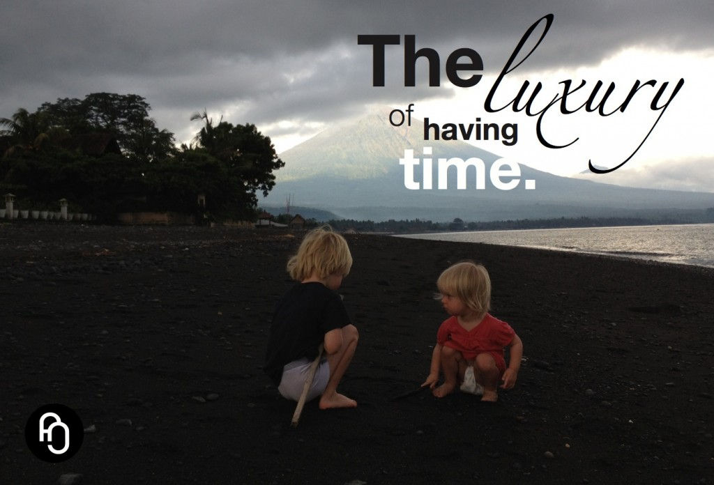 The luxury of having time