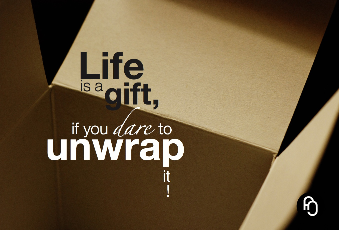 focusNjoy #50: Life is a gift, if you dare to unwrap it