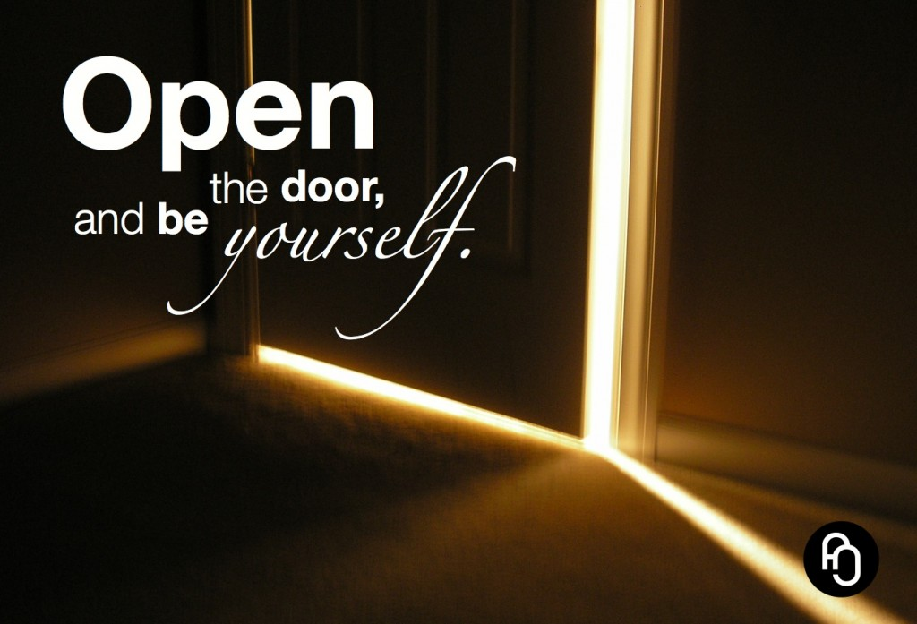Open the door and be yourself