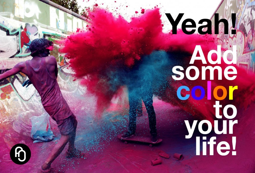 Add color to your life