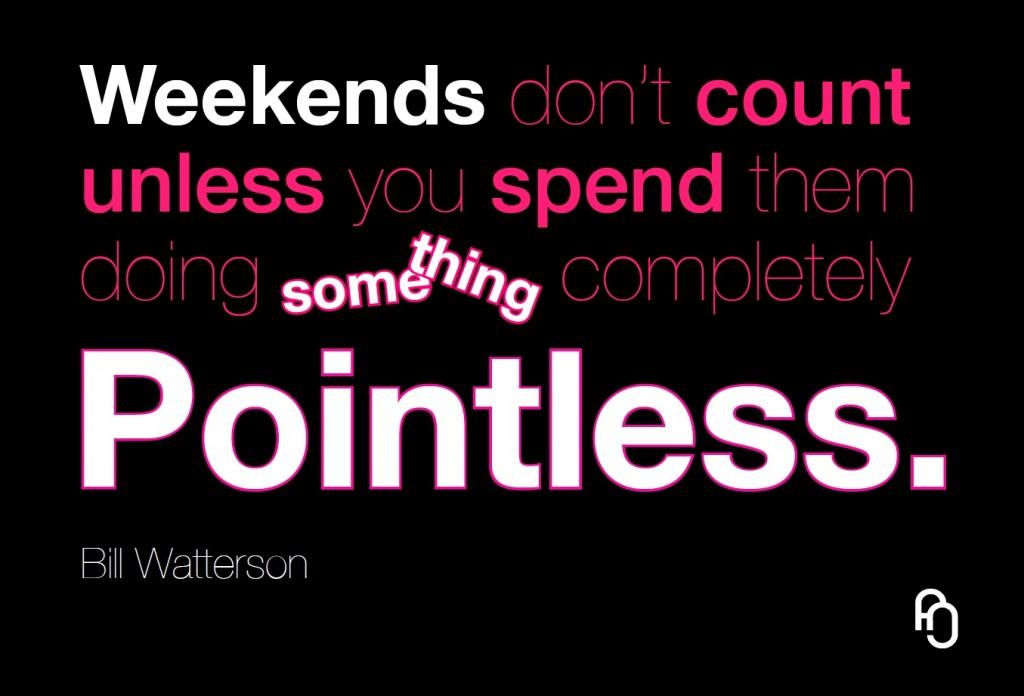 Doing something pointless, can make a lot of sense