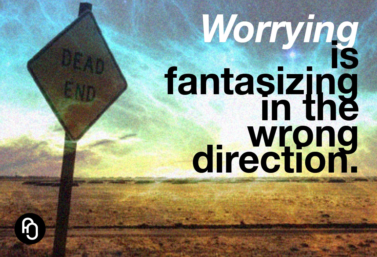 Worry vs fantasy