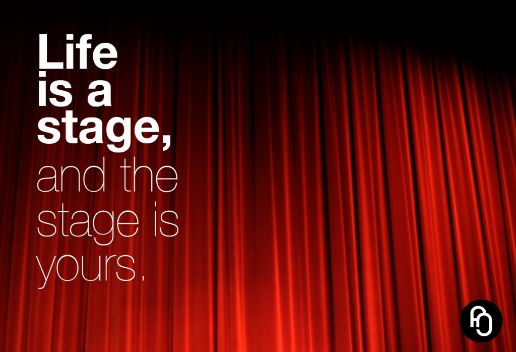 Life is a stage