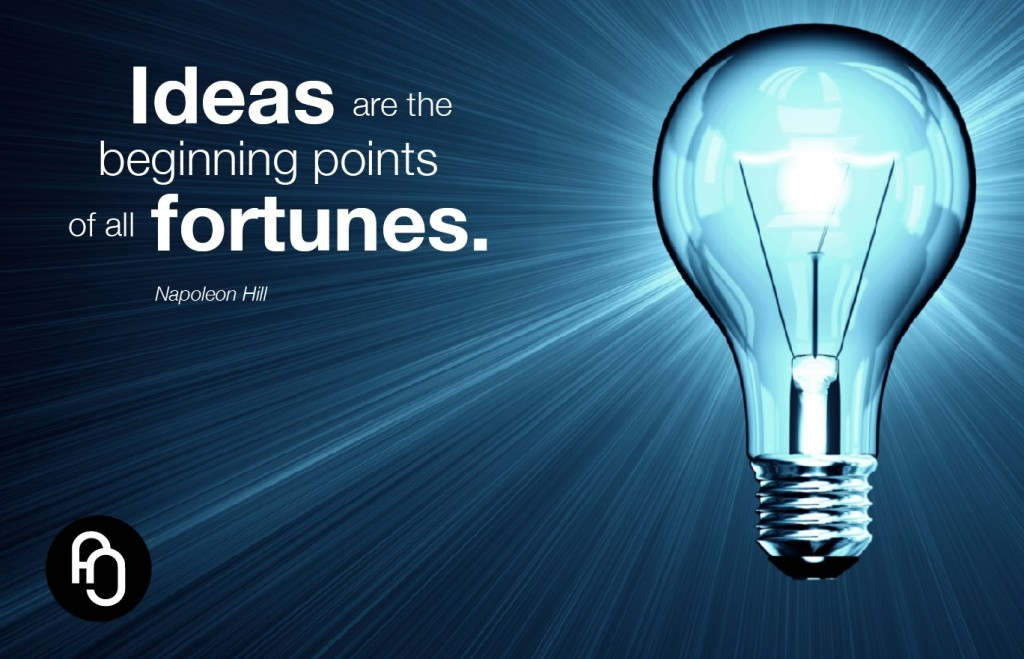 Ideas become fortunes