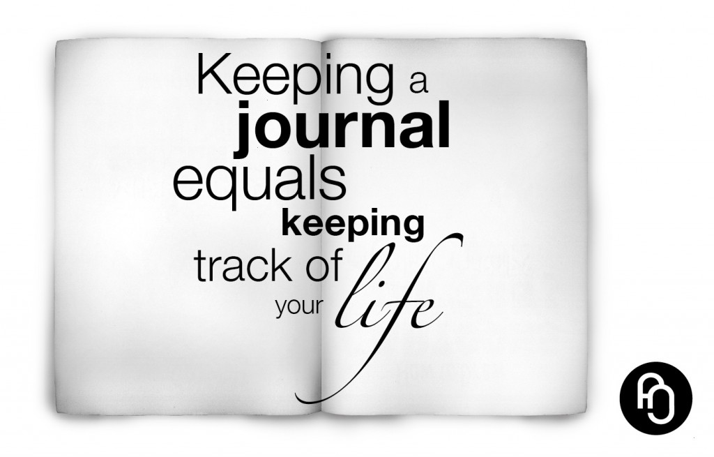 keep track of your life, keep a journal