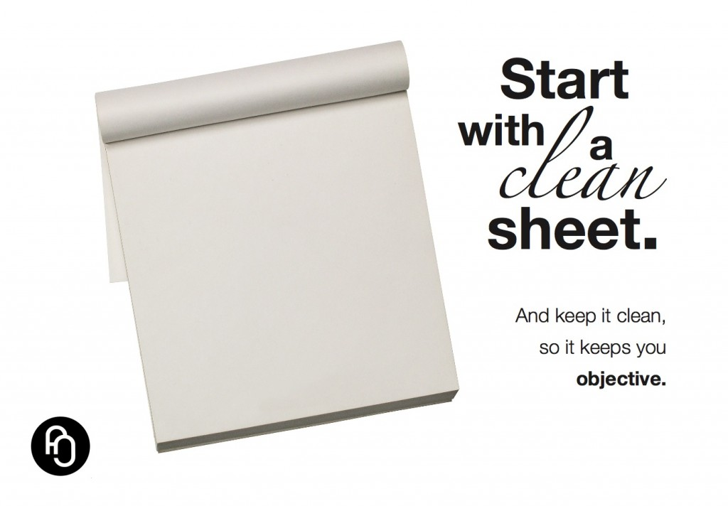 Always start with a clean sheet