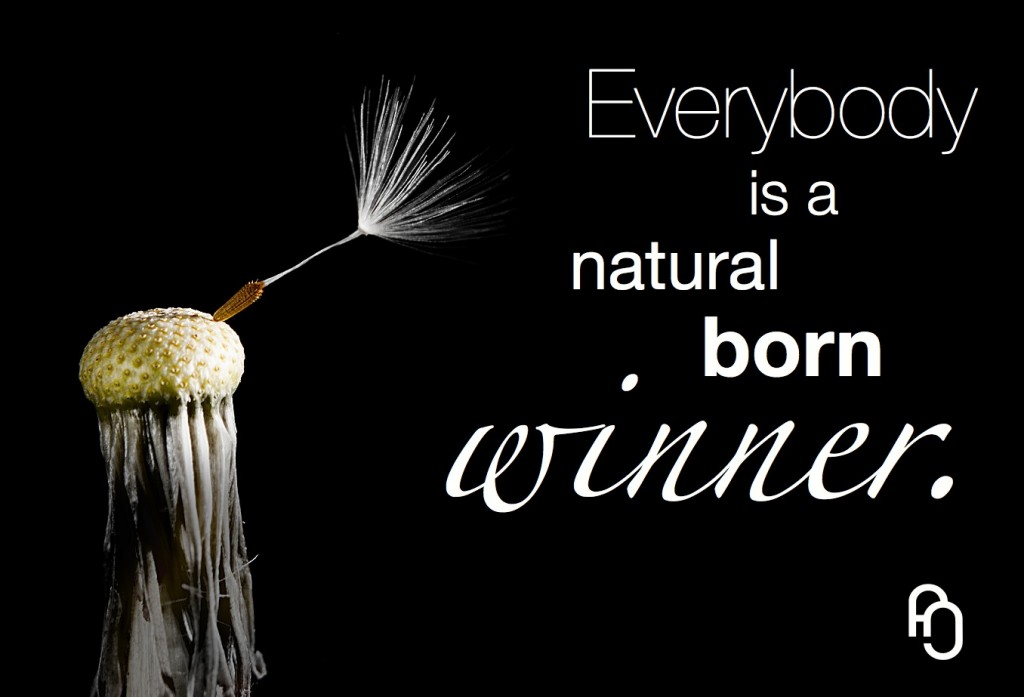 Everybody is Natural Born Winner