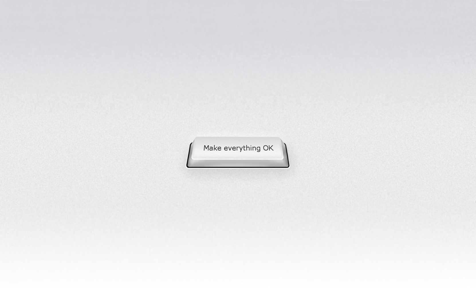 The make everything ok button!