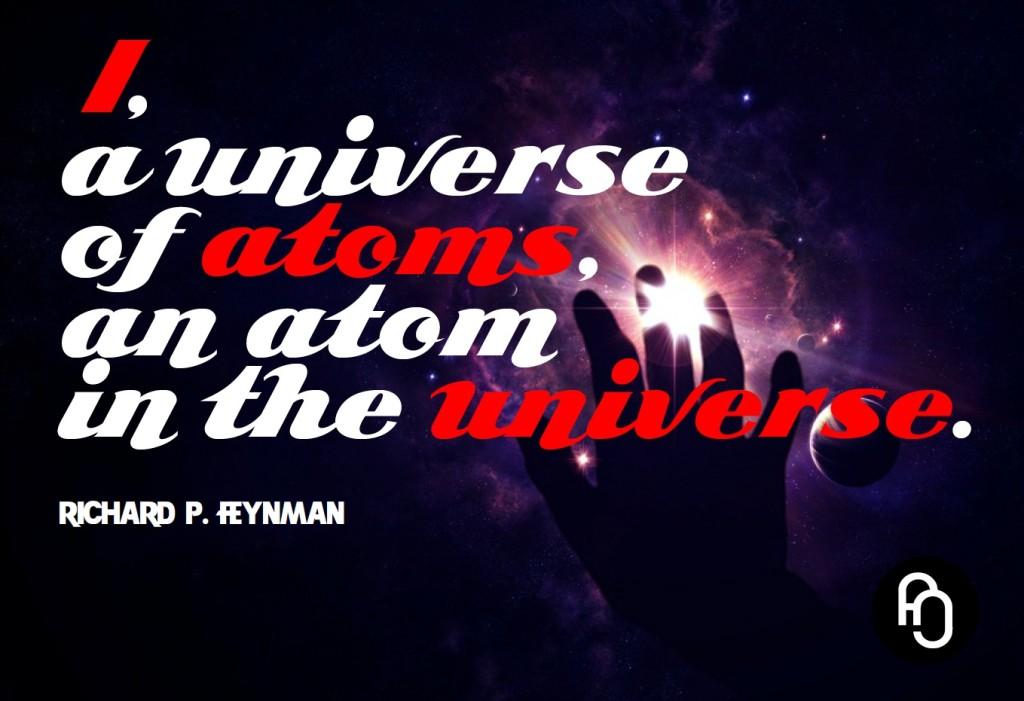I, a universe of atoms