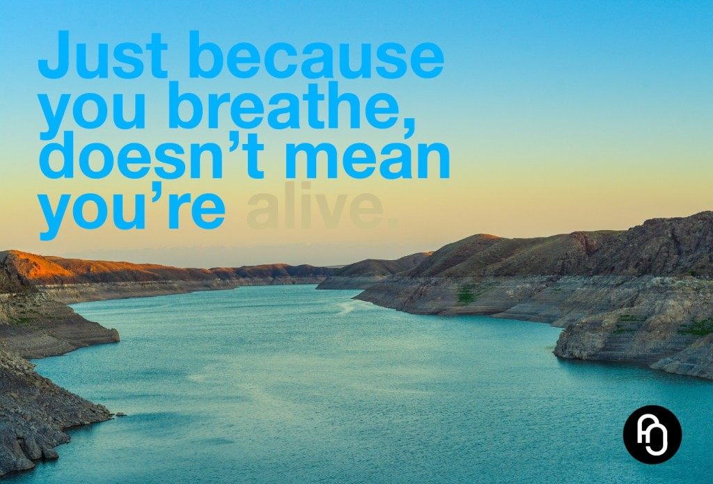 Just because you breathe