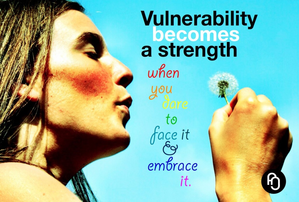 Vulnerability becomes a Strength