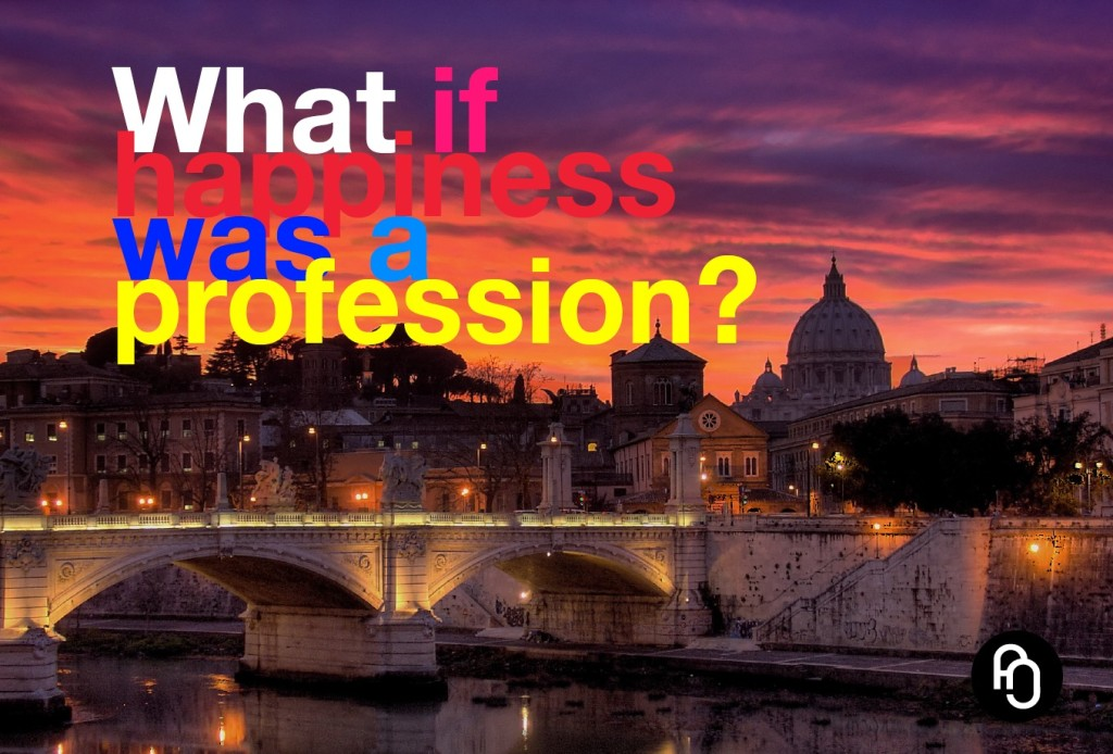 What if happiness was a profession?